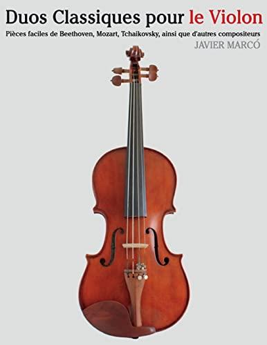 9781500145835: Duos Classiques pour le Violon: Pi�ces faciles de Beethoven, Mozart, Tchaikovsky, ainsi que d'autres compositeurs