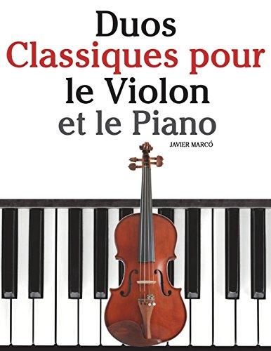 9781500145903: Duos Classiques pour le Violon et le Piano: Pièces faciles de Beethoven, Mozart, Tchaikovsky, ainsi que d'autres compositeurs