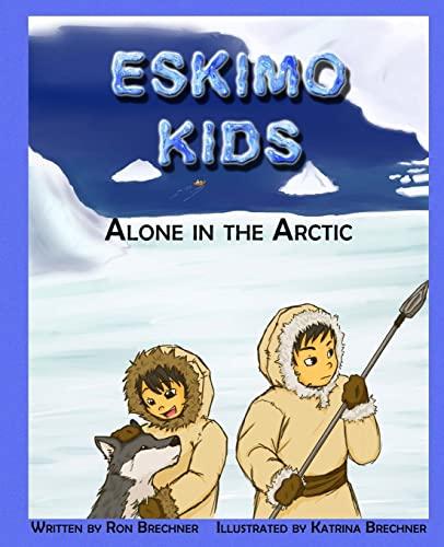 9781500147891: Eskimo Kids: Alone in the Arctic