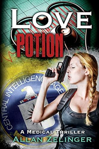 Love Potion: A Medical Thriller: Zelinger, Allan