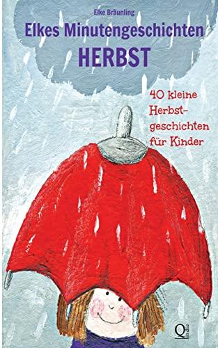 9781500150716: Elkes Minutengeschichten - HERBST: 40 Geschichten zur Herbstzeit (German Edition)