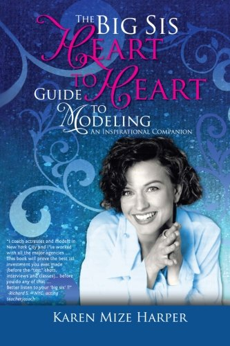 The Big Sis Heart to Heart Guide to Modeling: An Inspirational Companion, Black & White Version...