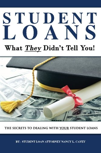 9781500153151: Student Loans What They Didn't Tell You!: The Secrets to Dealing with Your Student Loans