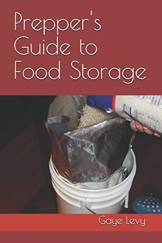 Prepper's Guide to Food Storage: Levy, Gaye