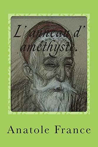 L anneau d amethyste. 1Dieux ont soif,: M. Anatole France