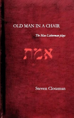9781500154073: Old man in a chair: The Max Lieberman Plays