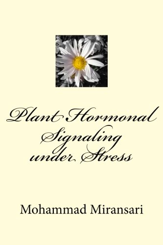 9781500156039: Plant Hormonal Signaling under Stress