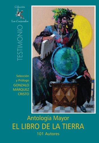 9781500156817: El Libro de la Tierra: Antología Mayor - 101 Autores