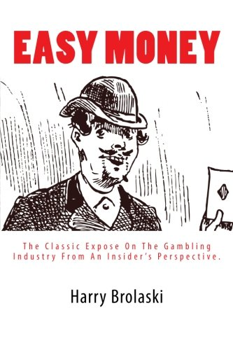 9781500160418: Easy Money: The Classic Expose On The Gambling Industry From An Insider's Perspective.