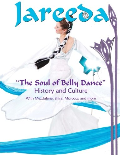 9781500160890: The Soul Of Belly Dance: Culture and History