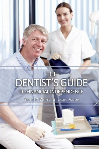 9781500164270: The Dentist's Guide to Financial Independence