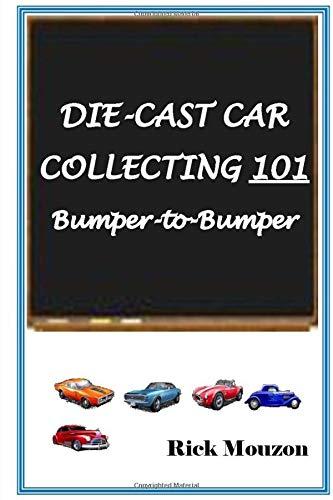 9781500165581: Die-Cast Car Collecting 101 Bumper to Bumper