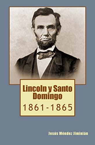 9781500165949: Lincoln y Santo Domingo: 1861-1865 (Spanish Edition)
