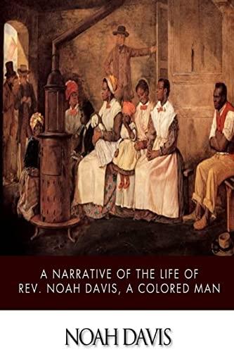 9781500167813: A Narrative of the Life of Rev. Noah Davis, a Colored Man