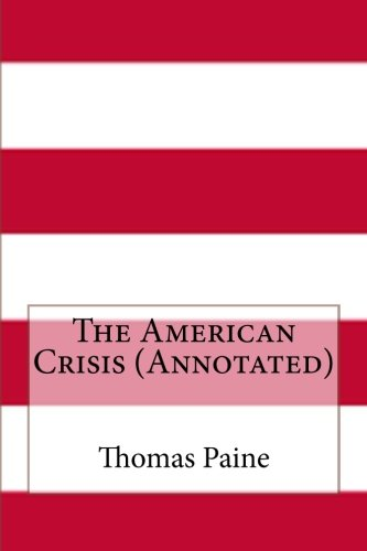 9781500168476: The American Crisis (Annotated)