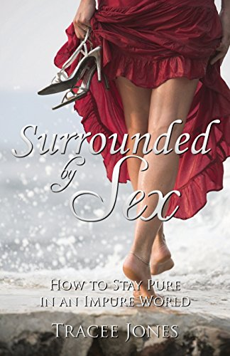 9781500171926: Surrounded by Sex: How to Stay Pure in an Impure World