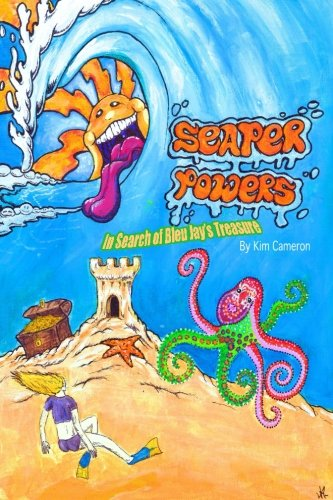 Seaper Powers: In Search for Bleu Jay's Treasure (Edition II): In Search for Bleu Jay's ...