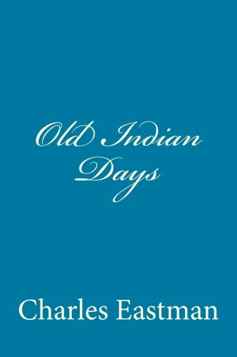 9781500176907: Old Indian Days