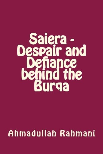 9781500177416: Saiera - Despair and Defiance behind the Burqa