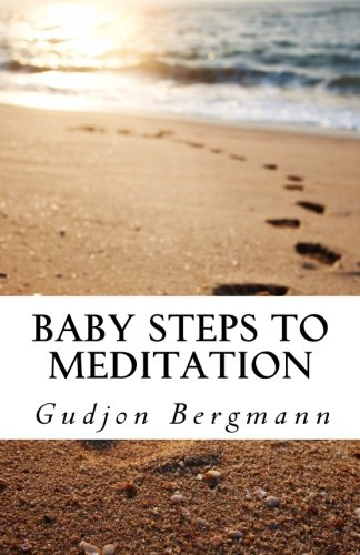 9781500179779: Baby Steps to Meditation: A Step by Step Guide to Meditation