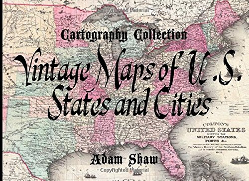 9781500181307: Vintage Maps of U.S. States and Cities: 150 Vintage Cartographs (Cartography Collection)