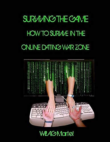 9781500181666: Surviving The Game: How To Survive In The Online Dating War Zone.