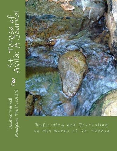 9781500183707: St. Teresa of Avila: A Journal: Reflecting and Journaling on the Works of St. Teresa