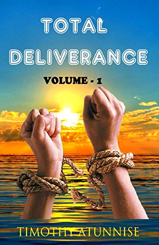 9781500184056: Total Deliverance: Anointed Prayers To Break