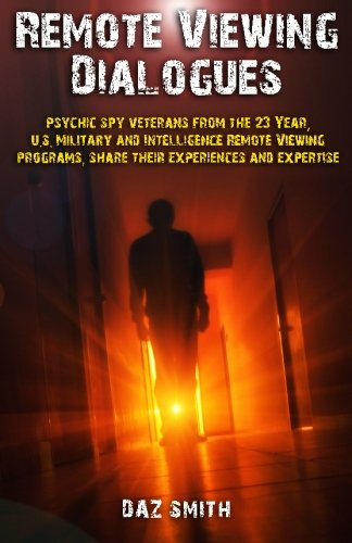 9781500186685: Remote Viewing Dialogues: Psychic spy veterans from the 23 Year, U.S. Military and Intelligence Remote Viewing programs, share their experiences and expertise