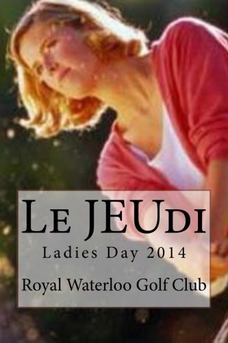 Le JEUdi: Ladies Day 2014 (French Edition)