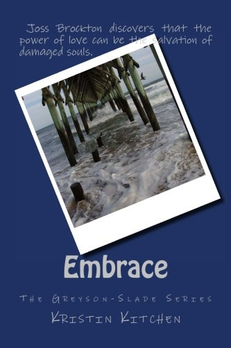 9781500187781: Embrace: The Greyson-Slade Series (Volume 3)