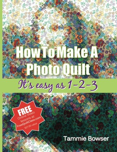 9781500192051: How To Make A Photo Quilt: It's easy as 1-2-3