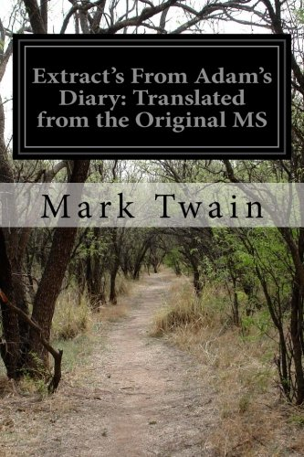 Extract's from Adam's Diary: Translated from the: Mark Twain