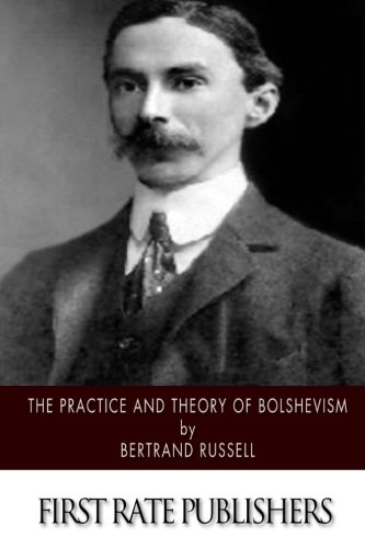 9781500195014: The Practice and Theory of Bolshevism