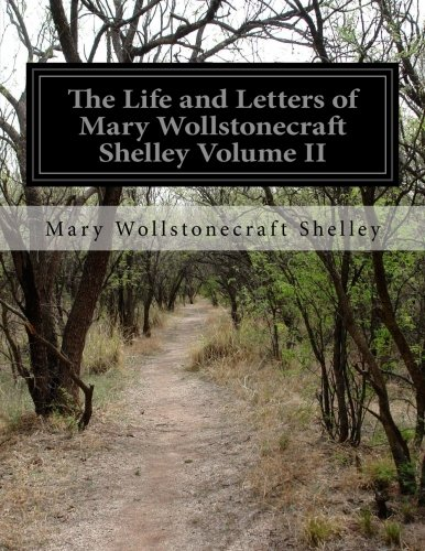 2: The Life and Letters of Mary: Shelley, Mary Wollstonecraft