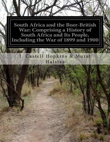 South Africa and the Boer-British War: Comprising: J Castell Hopkins