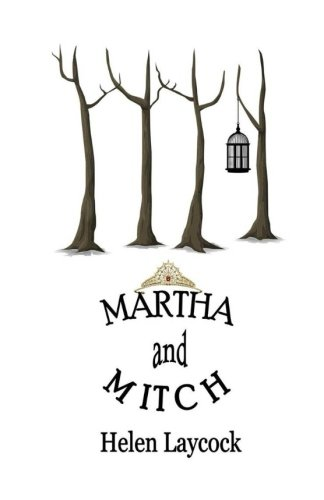 Martha and Mitch: Laycock, Helen
