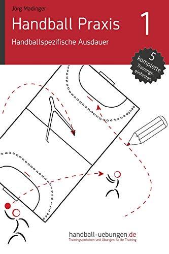 9781500200589: Handball Praxis 1 - Handballspezifische Ausdauer