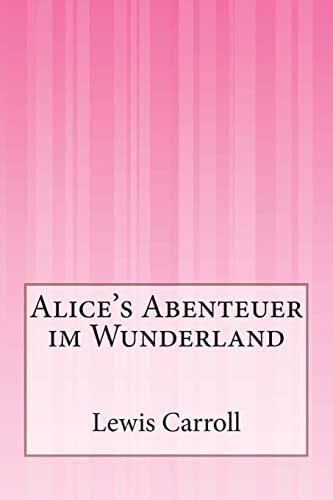 Alice's Abenteuer Im Wunderland: Carroll, Lewis