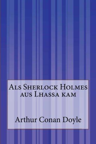 9781500200978: Als Sherlock Holmes aus Lhassa kam