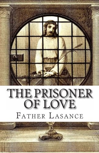 The Prisoner of Love: Father Lasance