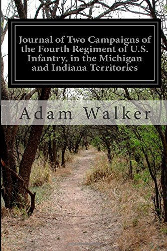 9781500203191: Journal of Two Campaigns of the Fourth Regiment of U.S. Infantry, in the Michigan and Indiana Territories