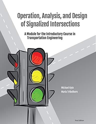9781500204365: Operation, Analysis, and Design of Signalized Intersections: A Module for the Introductory Course in Transportation Engineering