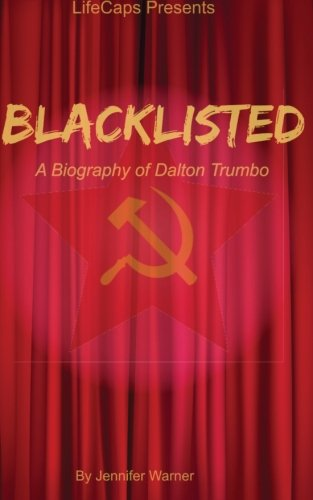9781500205379: Blacklisted: A Biography of Dalton Trumbo