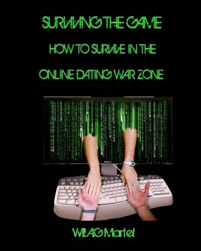 9781500206291: Surviving The Game: How to survive in the online dating war zone