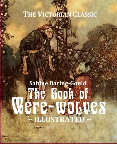 9781500206765: The Book of Were-wolves: Being an Account of a Terrible Superstition