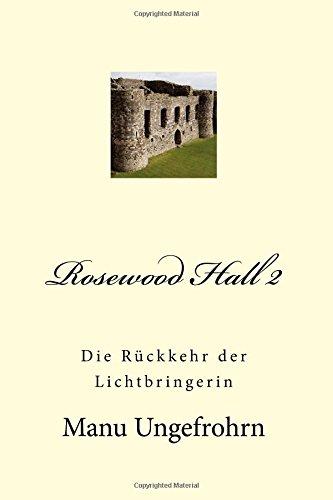 9781500208011: Rosewood Hall 2: Die Rückkehr Der Lichtbringerin