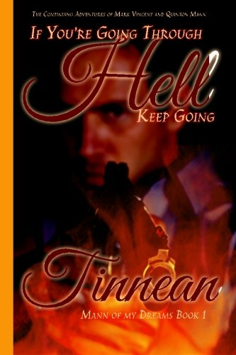 If You're GoingThrough Hell Keep Going: The Continuing Adventures of Mark Vincent and Quinton ...