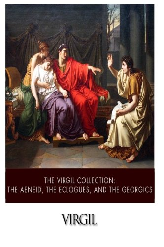 9781500209674: The Virgil Collection: The Aeneid, The Eclogues, and The Georgics