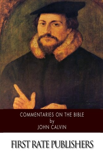 Commentaries on the Bible (Paperback): John Calvin